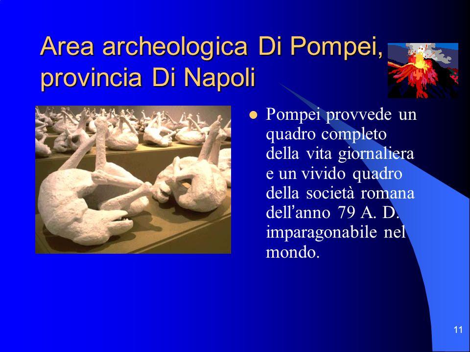 11 Area archeologica Di Pompei, provincia Di Napoli Pompei provvede un quadro completo della vita giornaliera e un vivido quadro della società romana