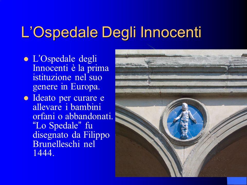 19 LOspedale Degli Innocenti LOspedale degli Innocenti è la prima istituzione nel suo genere in Europa. Ideato per curare e allevare i bambini orfani
