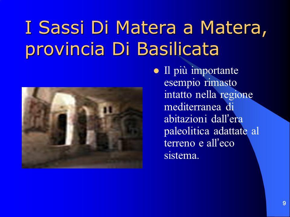 9 I Sassi Di Matera a Matera, provincia Di Basilicata Il più importante esempio rimasto intatto nella regione mediterranea di abitazioni dallera paleo