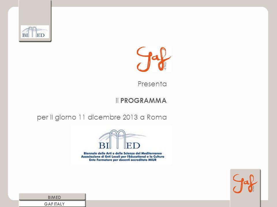 BIMED GAF ITALY Presenta il PROGRAMMA per il giorno 11 dicembre 2013 a Roma
