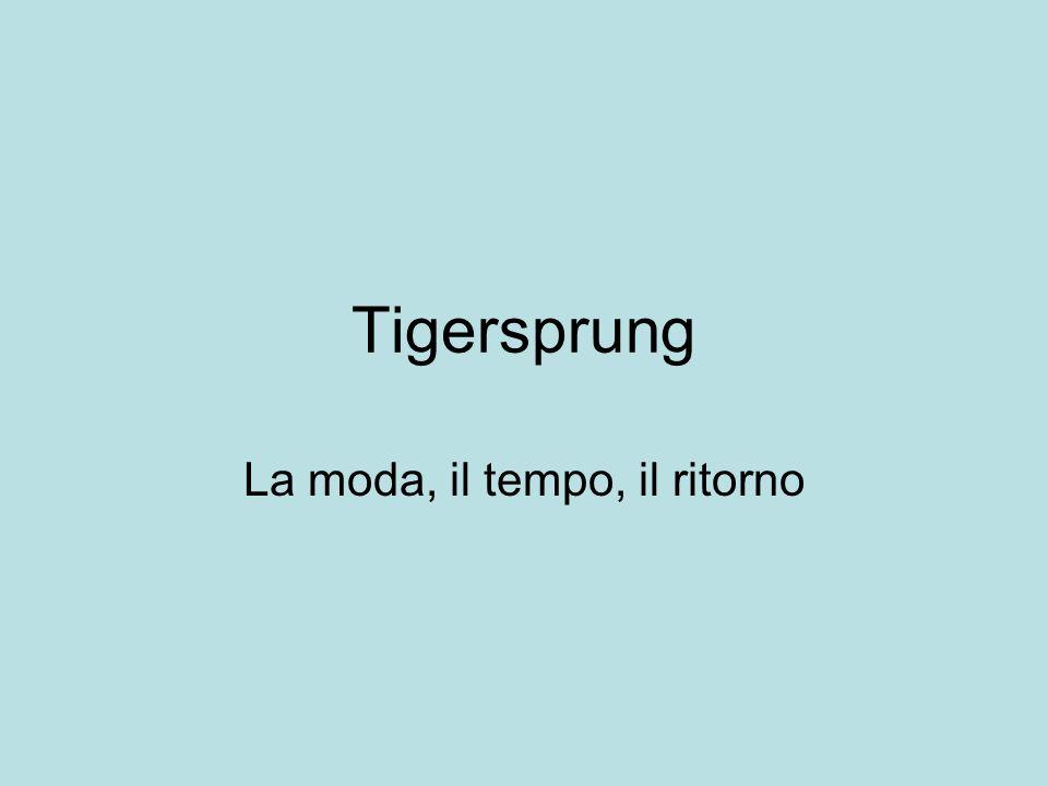 Tigersprung La moda, il tempo, il ritorno