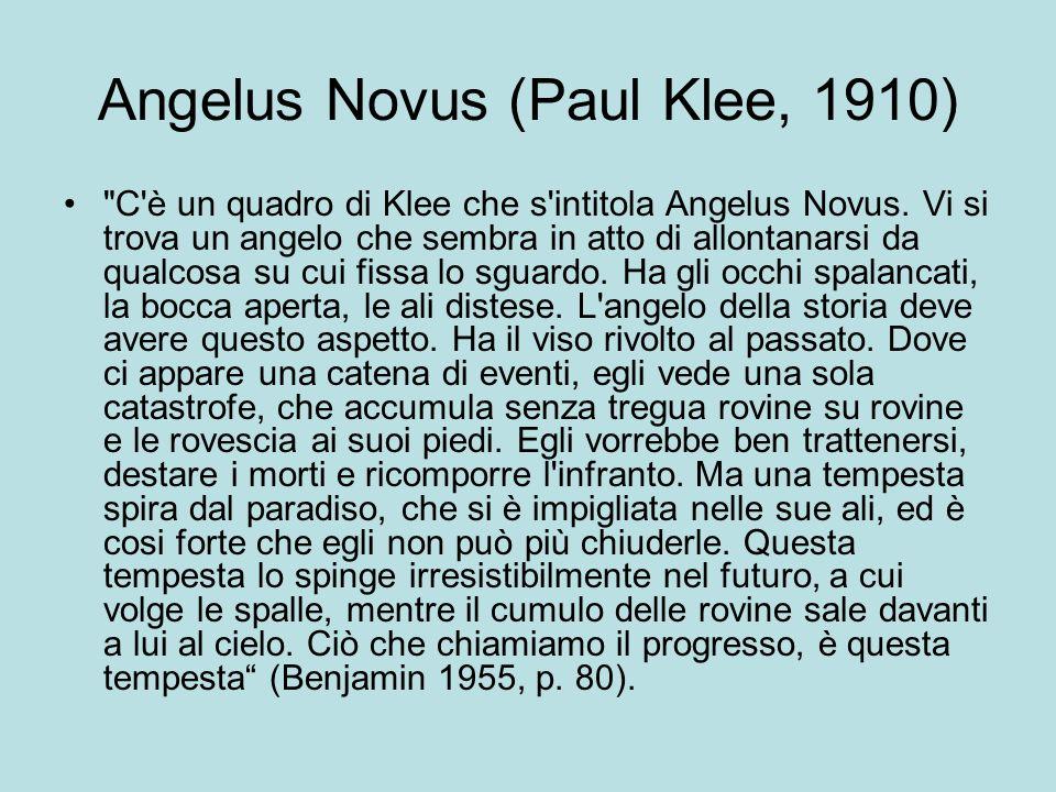 Angelus Novus (Paul Klee, 1910) C è un quadro di Klee che s intitola Angelus Novus.