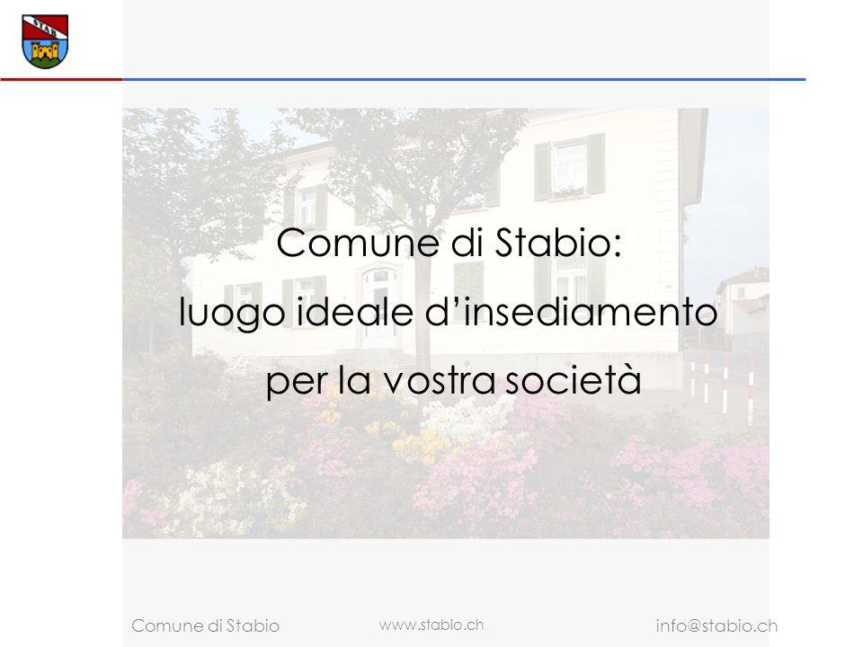 www.stabio.ch info@stabio.ch Comune di Stabio Comune di Stabio: luogo ideale dinsediamento per la vostra società