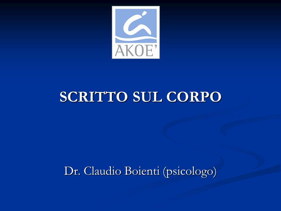 SCRITTO SUL CORPO Dr. Claudio Boienti (psicologo)