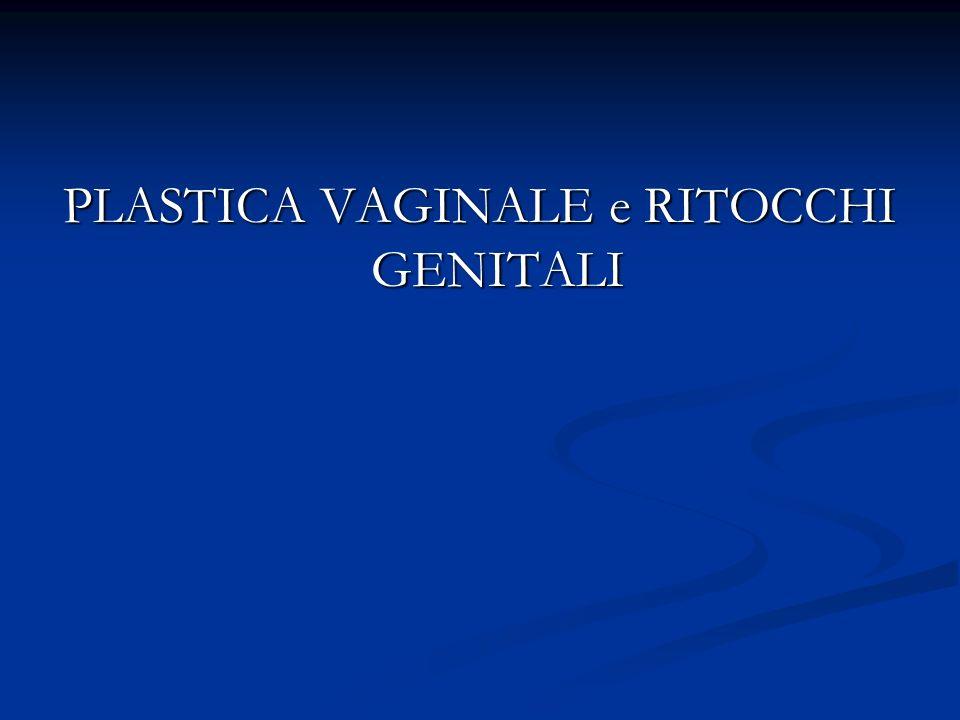 PLASTICA VAGINALE e RITOCCHI GENITALI