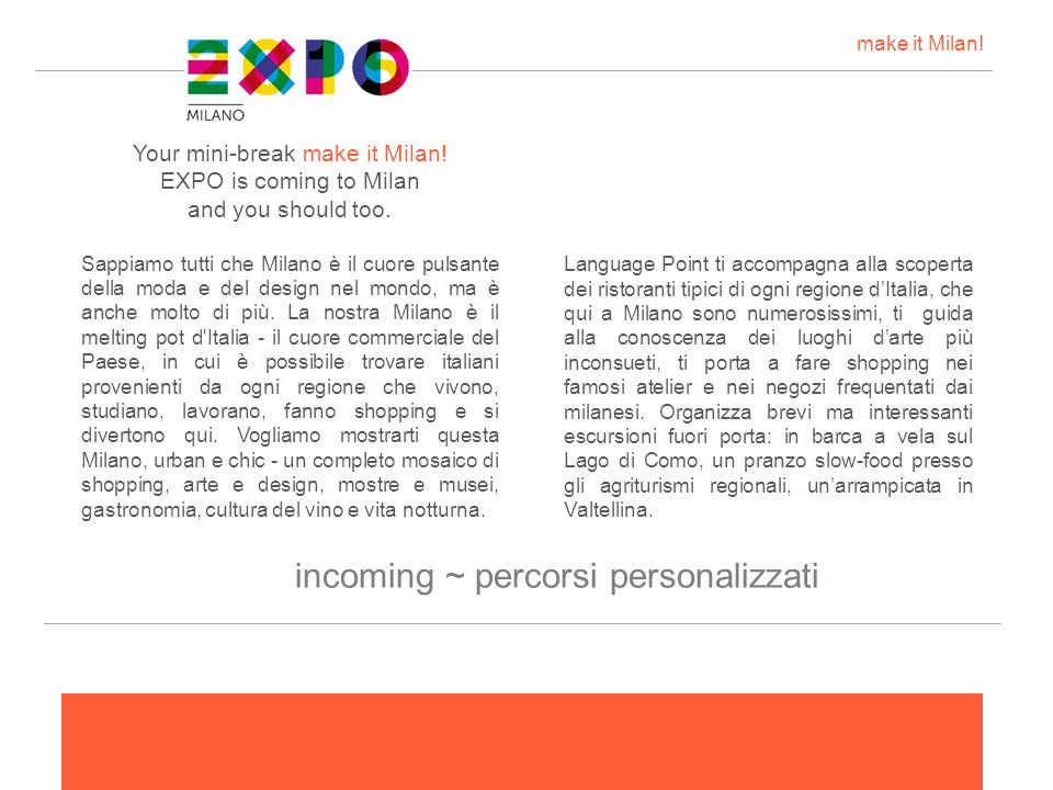 Your mini-break make it Milan.EXPO is coming to Milan and you should too.