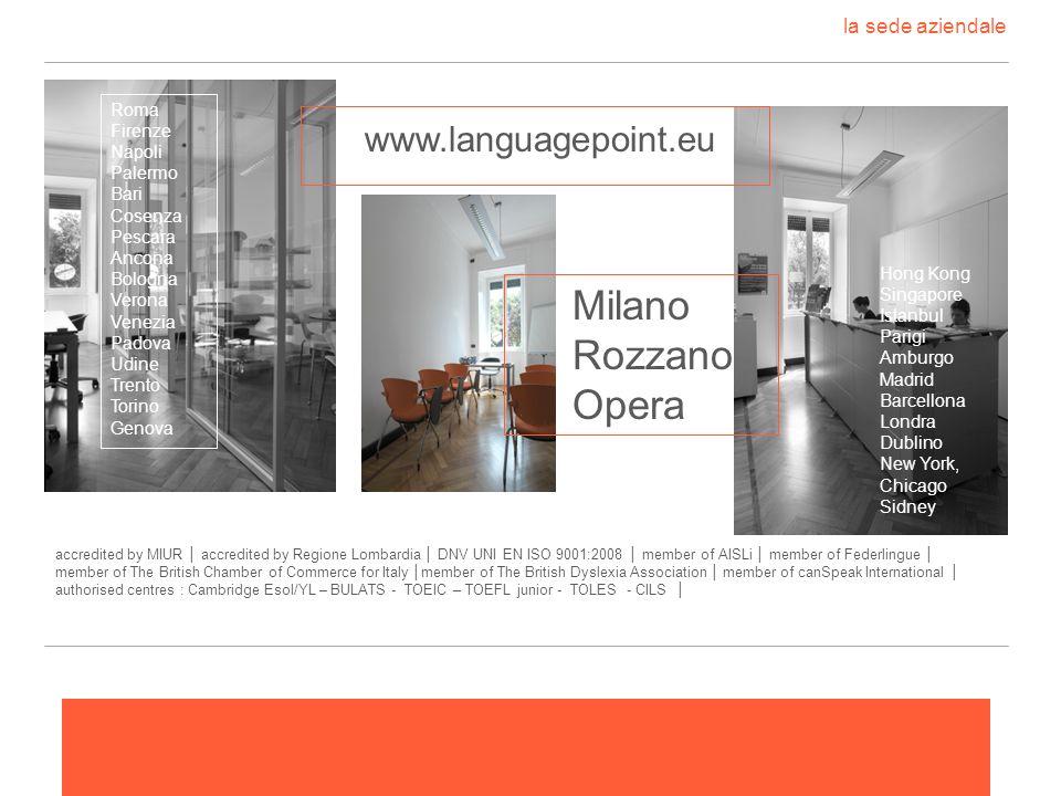 la sede aziendale accredited by MIUR accredited by Regione Lombardia DNV UNI EN ISO 9001:2008 member of AISLi member of Federlingue member of The Brit