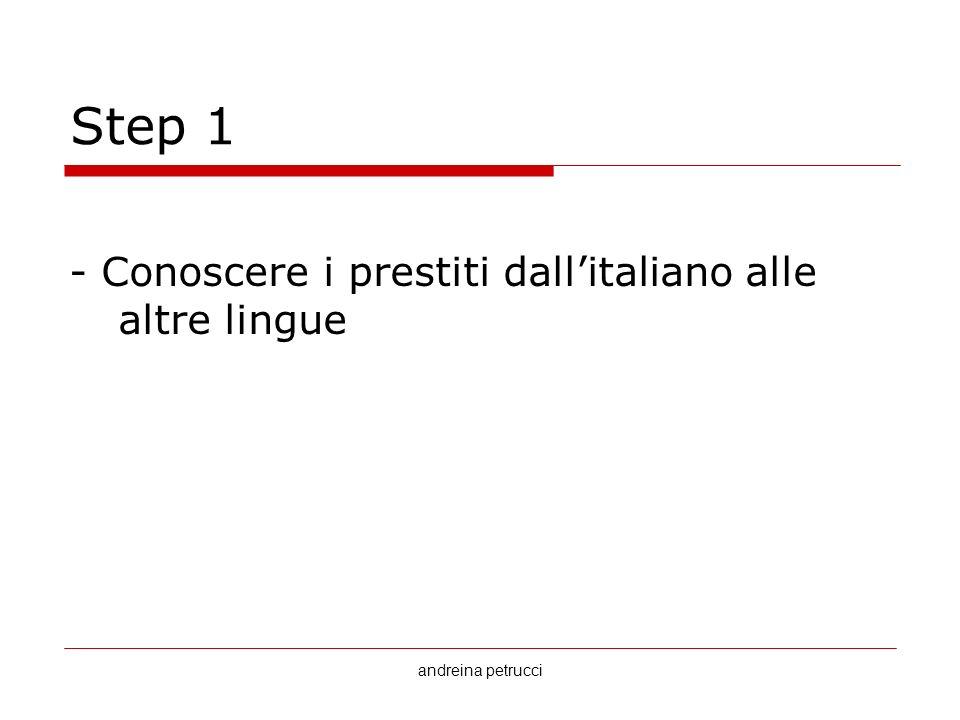 andreina petrucci Step 1 - Conoscere i prestiti dallitaliano alle altre lingue
