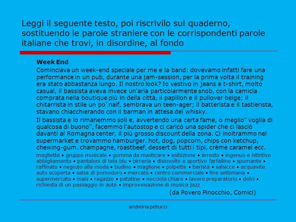 andreina petrucci Leggi il seguente testo, poi riscrivilo sul quaderno, sostituendo le parole straniere con le corrispondenti parole italiane che trov