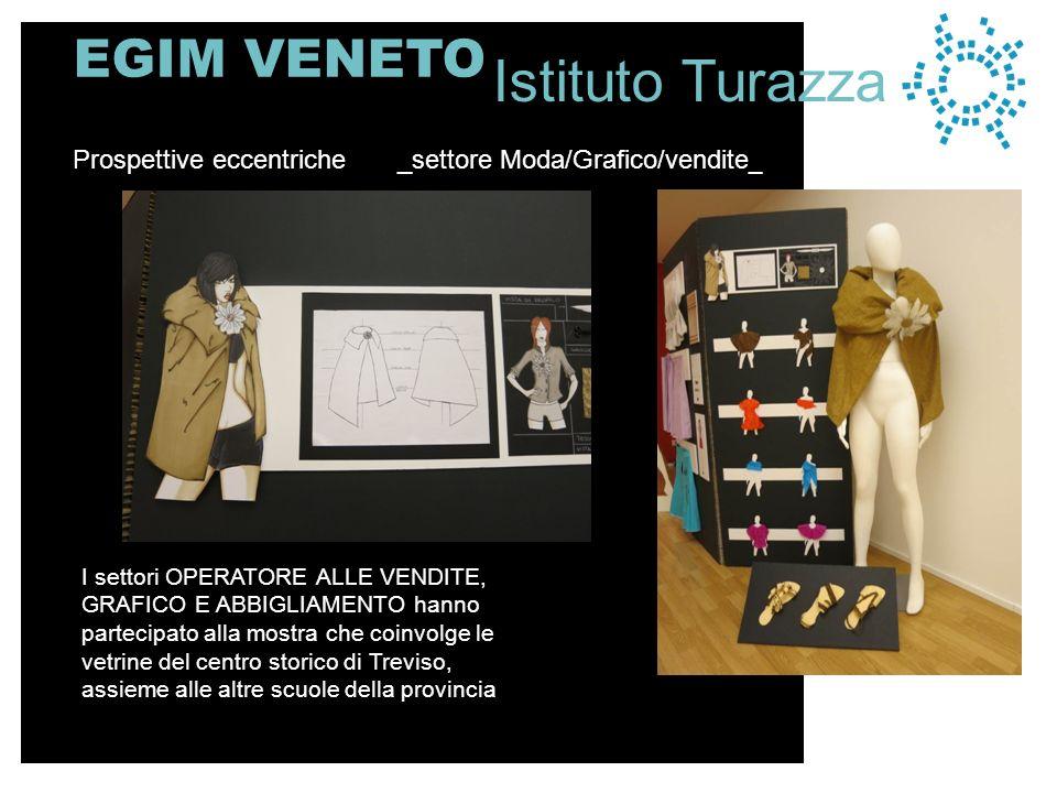 EGIM VENETO I settori OPERATORE ALLE VENDITE, GRAFICO E ABBIGLIAMENTO hanno partecipato alla mostra che coinvolge le vetrine del centro storico di Tre