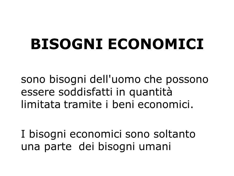 BISOGNI ECONOMICI sono bisogni dell'uomo che possono essere soddisfatti in quantità limitata tramite i beni economici. I bisogni economici sono soltan