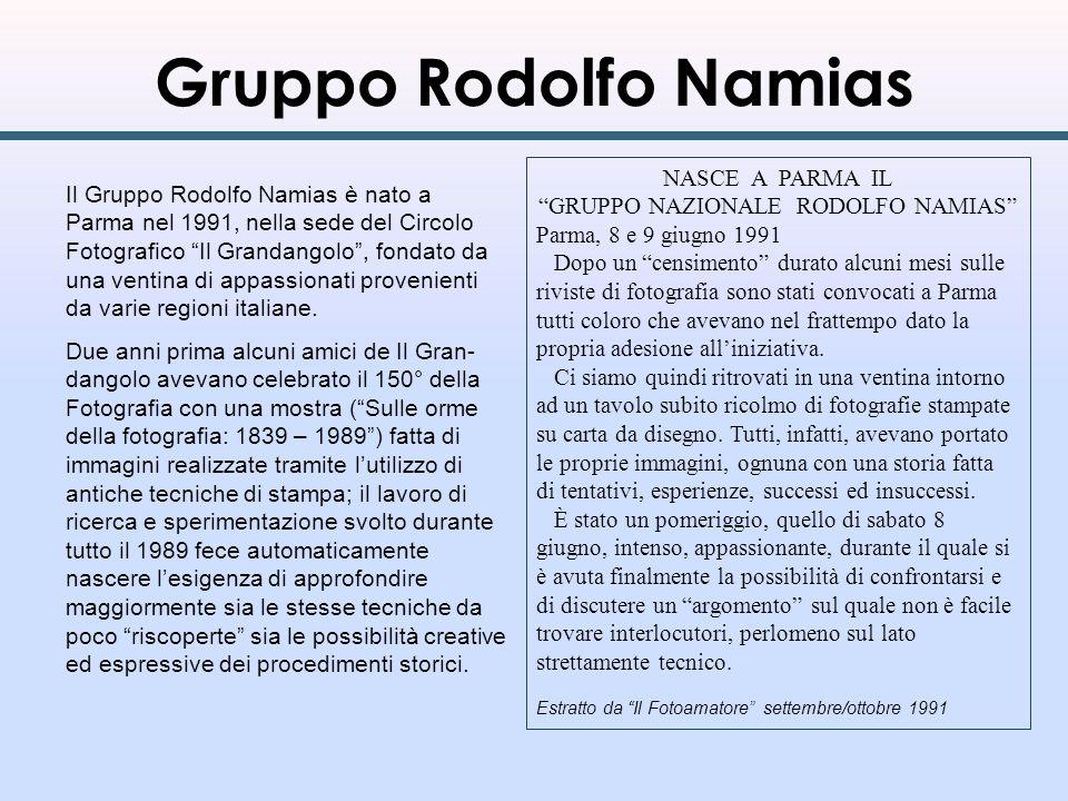 Gruppo Rodolfo Namias La figura di Rodolfo Namias è una stella di prima grandezza nella storia fotografica italiana: nel 1894 a soli 27 anni iniziò la pubblicazione della rivista Il Pro- gresso Fotografico, che si affermò in tutto il mondo per la serietà e limportanza delle sue comunicazioni scientifiche.