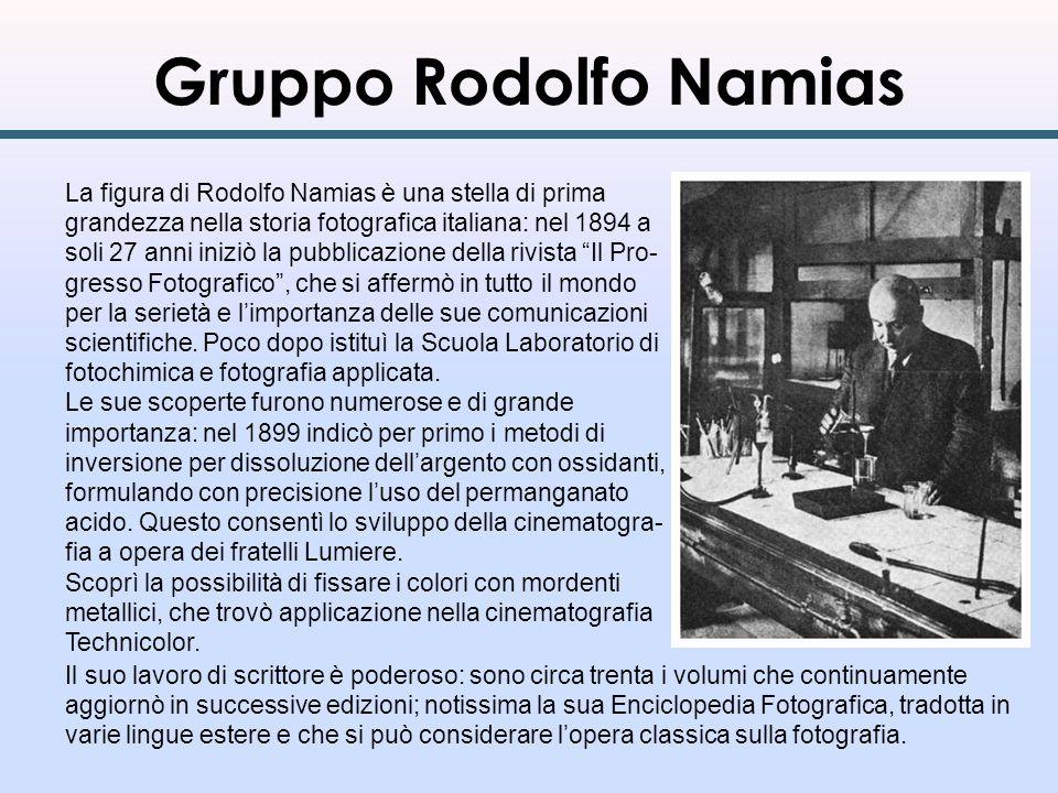 Gruppo Rodolfo Namias La figura di Rodolfo Namias è una stella di prima grandezza nella storia fotografica italiana: nel 1894 a soli 27 anni iniziò la