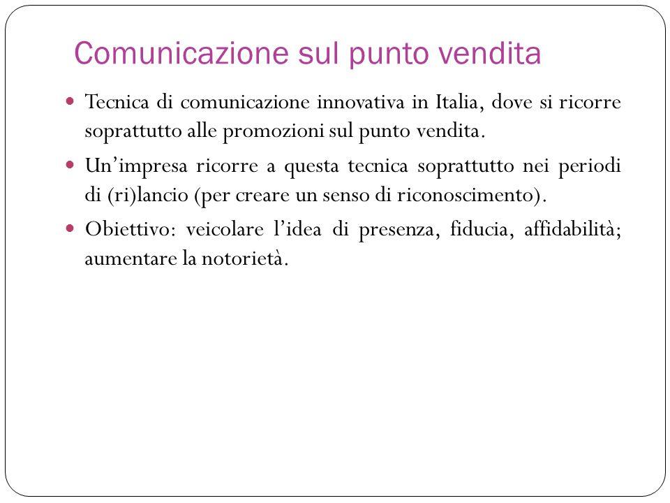 Comunicazione sul punto vendita Tecnica di comunicazione innovativa in Italia, dove si ricorre soprattutto alle promozioni sul punto vendita. Unimpres