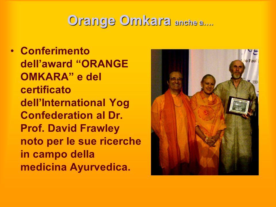 Orange Omkara anche a…. Conferimento dellaward ORANGE OMKARA e del certificato dellInternational Yog Confederation al Dr. Prof. David Frawley noto per