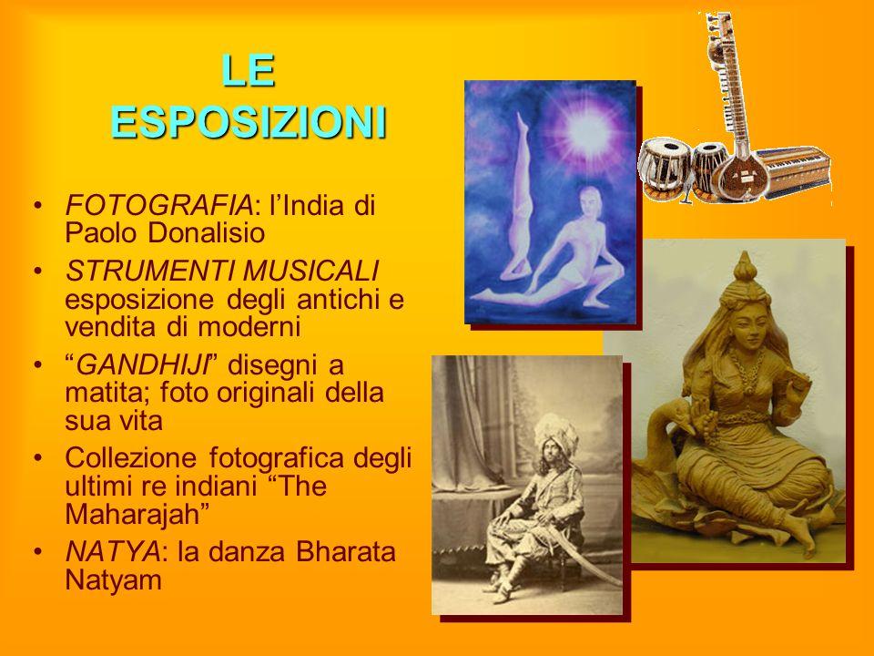 LE ESPOSIZIONI FOTOGRAFIA: lIndia di Paolo Donalisio STRUMENTI MUSICALI esposizione degli antichi e vendita di moderni GANDHIJI disegni a matita; foto