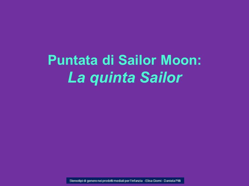 Puntata di Sailor Moon: La quinta Sailor Stereotipi di genere nei prodotti mediali per linfanzia - Elisa Giomi - Daniela Pitti