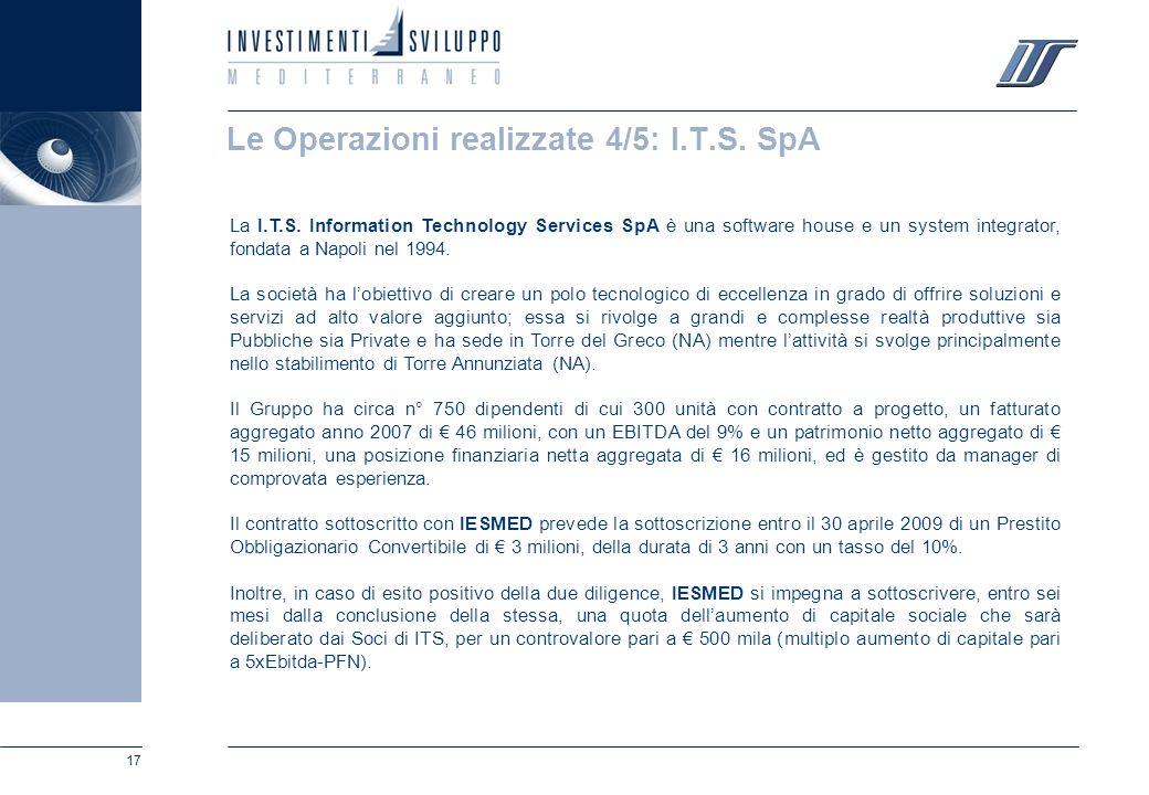 17 Le Operazioni realizzate 4/5: I.T.S. SpA La I.T.S. Information Technology Services SpA è una software house e un system integrator, fondata a Napol