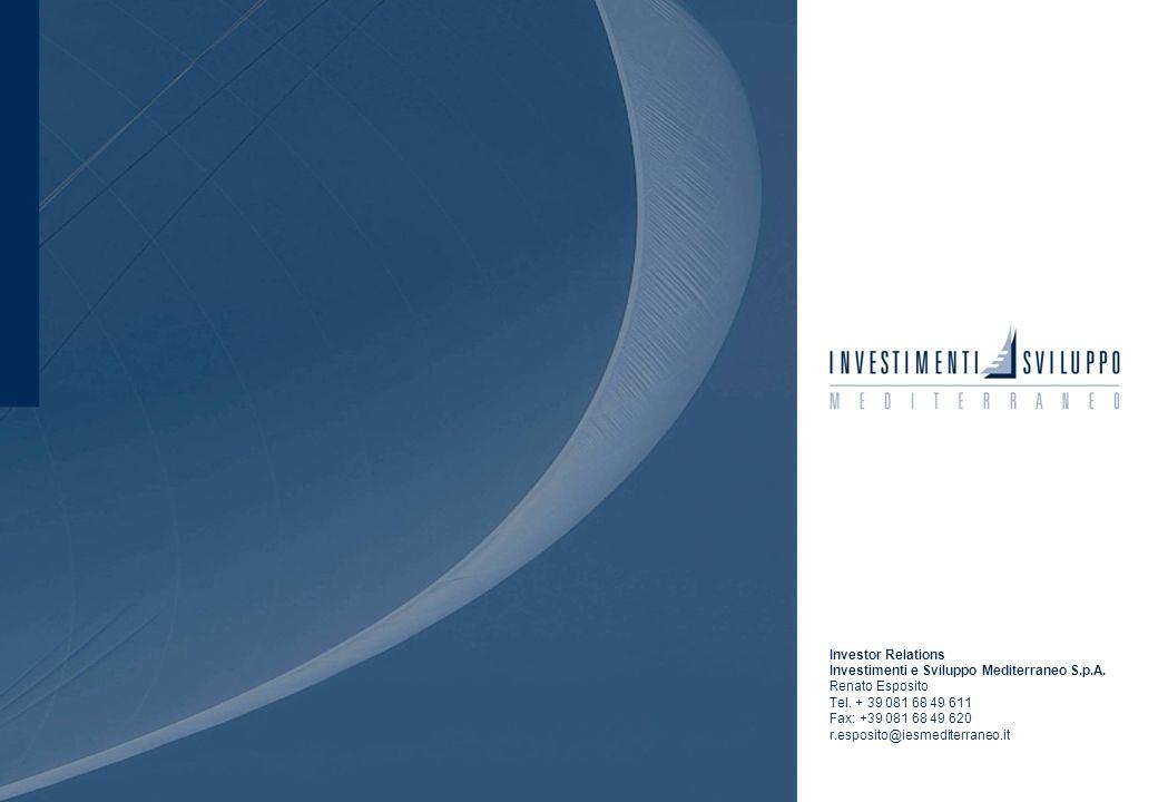 30 Investor Relations Investimenti e Sviluppo Mediterraneo S.p.A. Renato Esposito Tel. + 39 081 68 49 611 Fax: +39 081 68 49 620 r.esposito@iesmediter