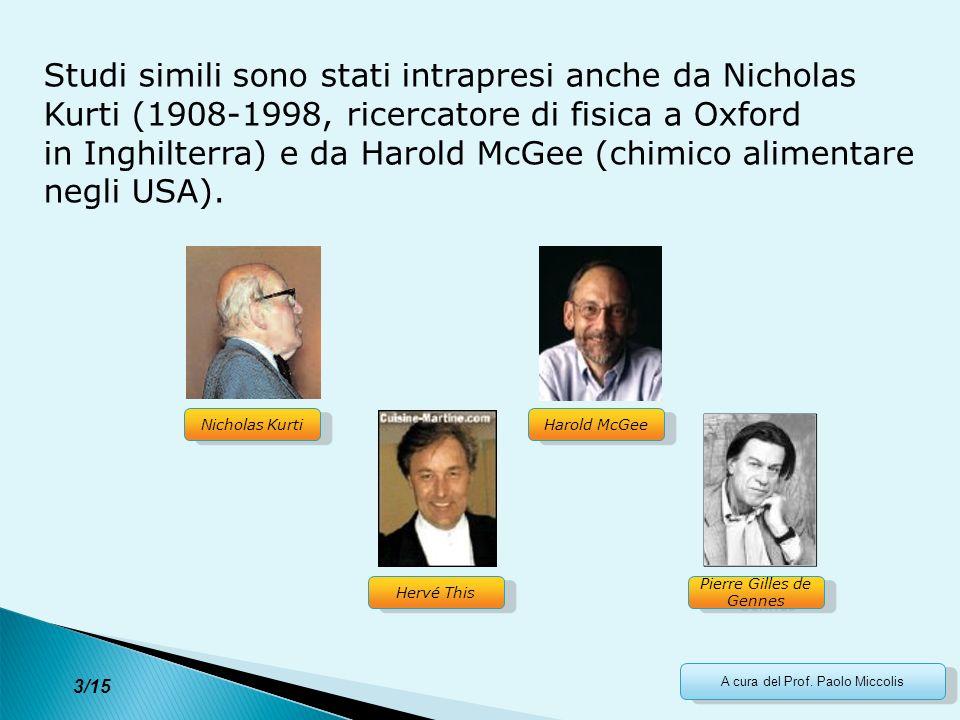 3 3/15 A cura del Prof. Paolo Miccolis Studi simili sono stati intrapresi anche da Nicholas Kurti (1908-1998, ricercatore di fisica a Oxford in Inghil