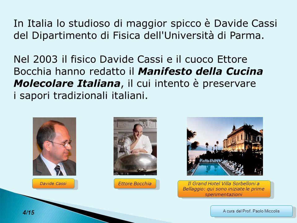 4 4/15 A cura del Prof. Paolo Miccolis In Italia lo studioso di maggior spicco è Davide Cassi del Dipartimento di Fisica dell'Università di Parma. Nel