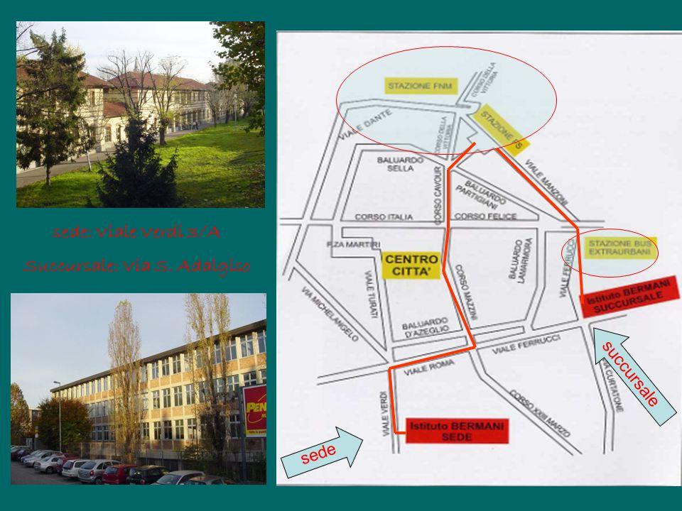 sede: Viale Verdi 3/A Succursale: Via S. Adalgiso sede succursale