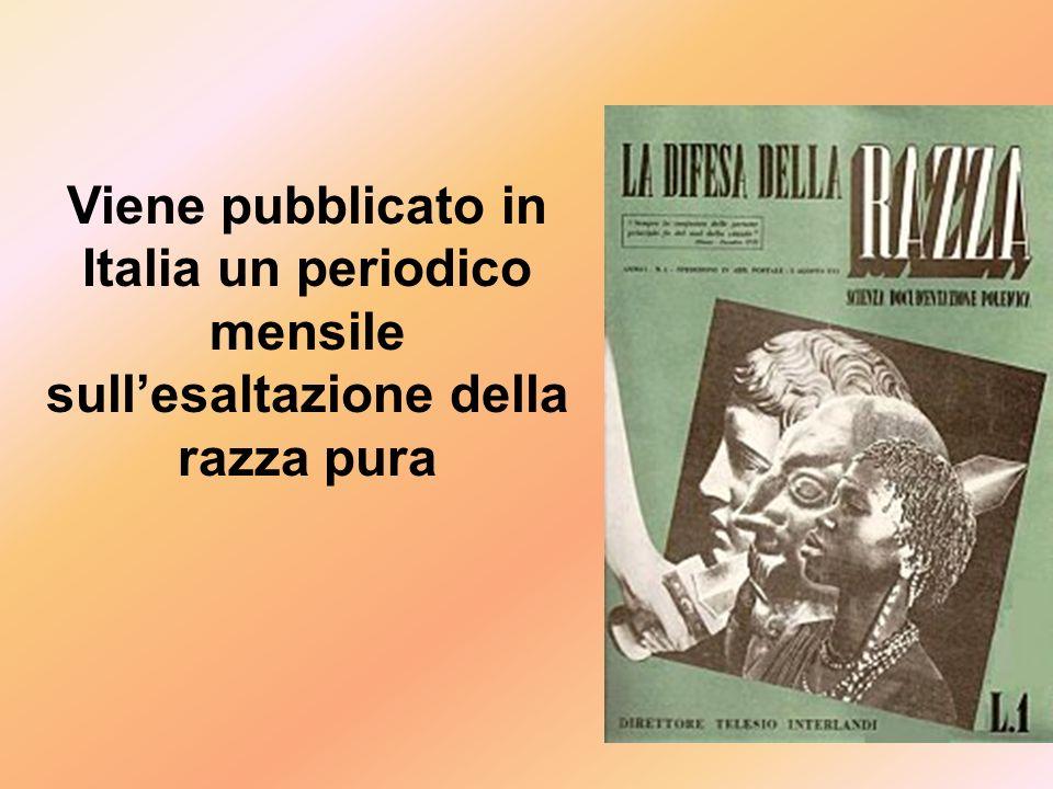 Viene pubblicato in Italia un periodico mensile sullesaltazione della razza pura