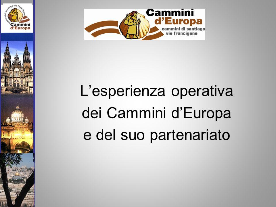 Lesperienza operativa dei Cammini dEuropa e del suo partenariato