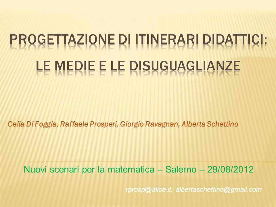 Nuovi scenari per la matematica – Salerno – 29/08/2012 rprosp@alice.it, albertaschettino@gmail.com