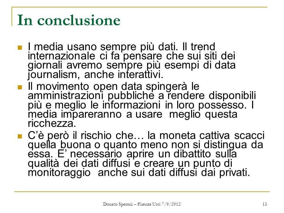 In conclusione I media usano sempre più dati.
