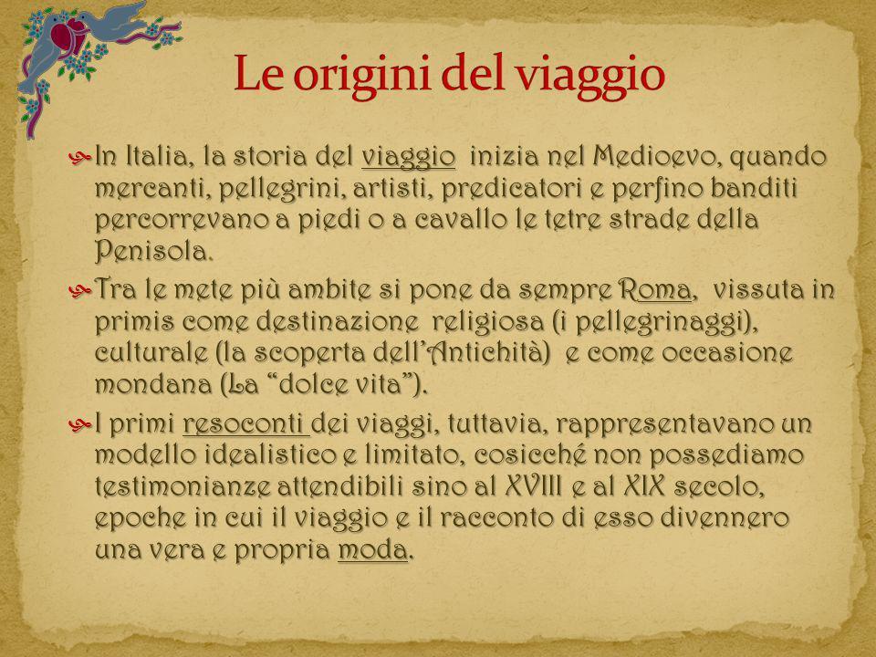 In Italia, la storia del viaggio inizia nel Medioevo, quando mercanti, pellegrini, artisti, predicatori e perfino banditi percorrevano a piedi o a cav