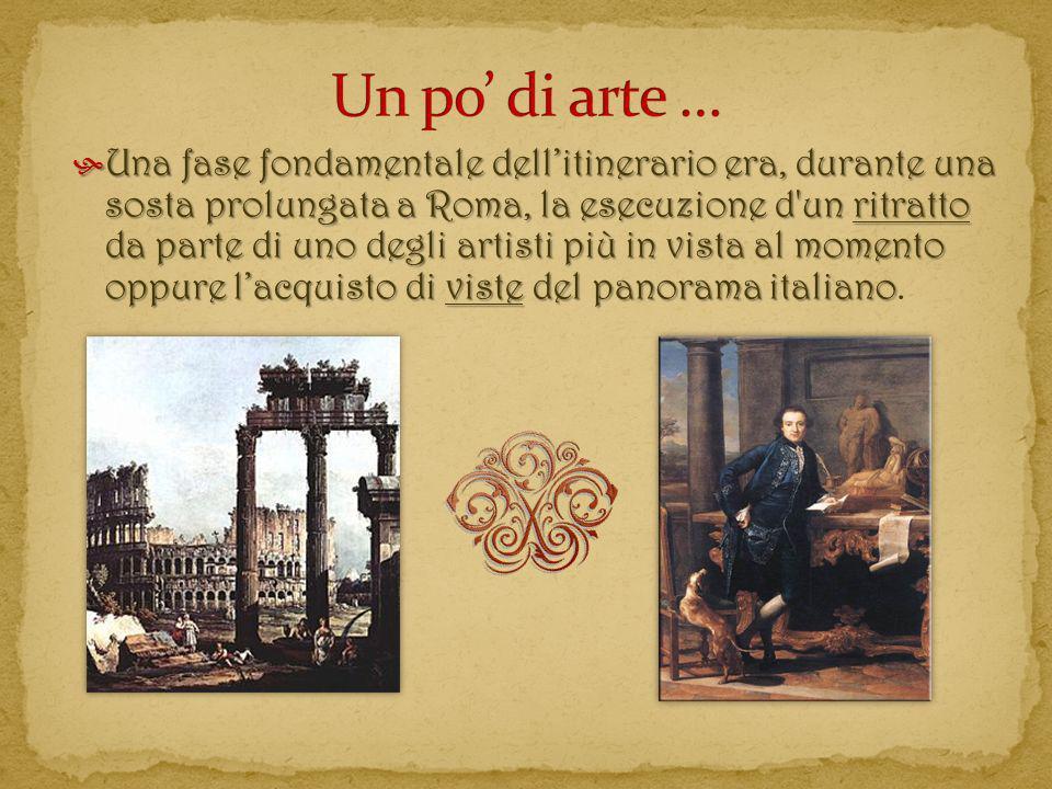 Una fase fondamentale dellitinerario era, durante una sosta prolungata a Roma, la esecuzione d'un ritratto da parte di uno degli artisti più in vista