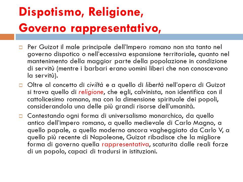 Dispotismo, Religione, Governo rappresentativo, Per Guizot il male principale dellImpero romano non sta tanto nel governo dispotico o nelleccessiva es