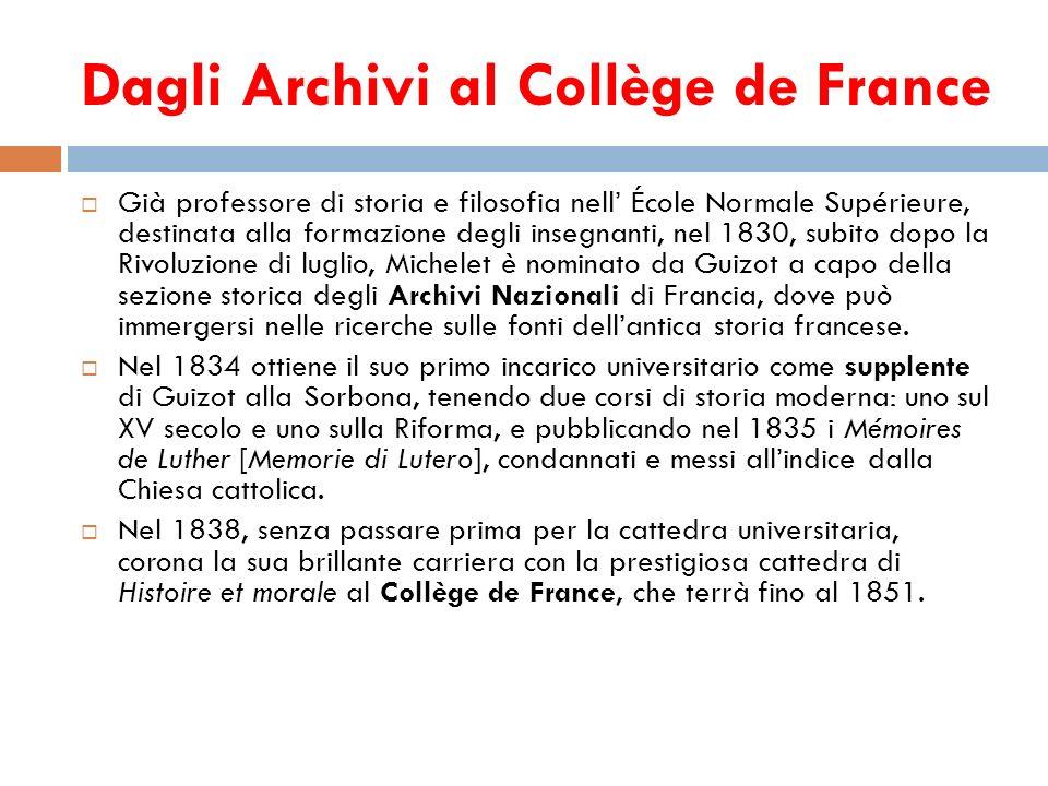 Dagli Archivi al Collège de France Già professore di storia e filosofia nell École Normale Supérieure, destinata alla formazione degli insegnanti, nel