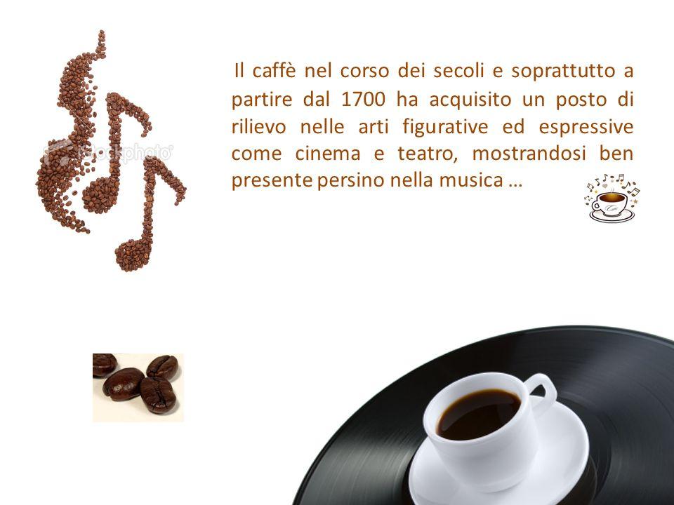 Il caffè nel corso dei secoli e soprattutto a partire dal 1700 ha acquisito un posto di rilievo nelle arti figurative ed espressive come cinema e teat