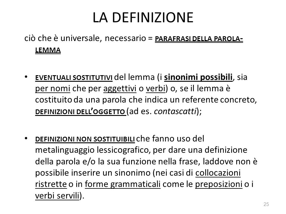 LA DEFINIZIONE ciò che è universale, necessario = PARAFRASI DELLA PAROLA - LEMMA EVENTUALI SOSTITUTIVI del lemma (i sinonimi possibili, sia per nomi c