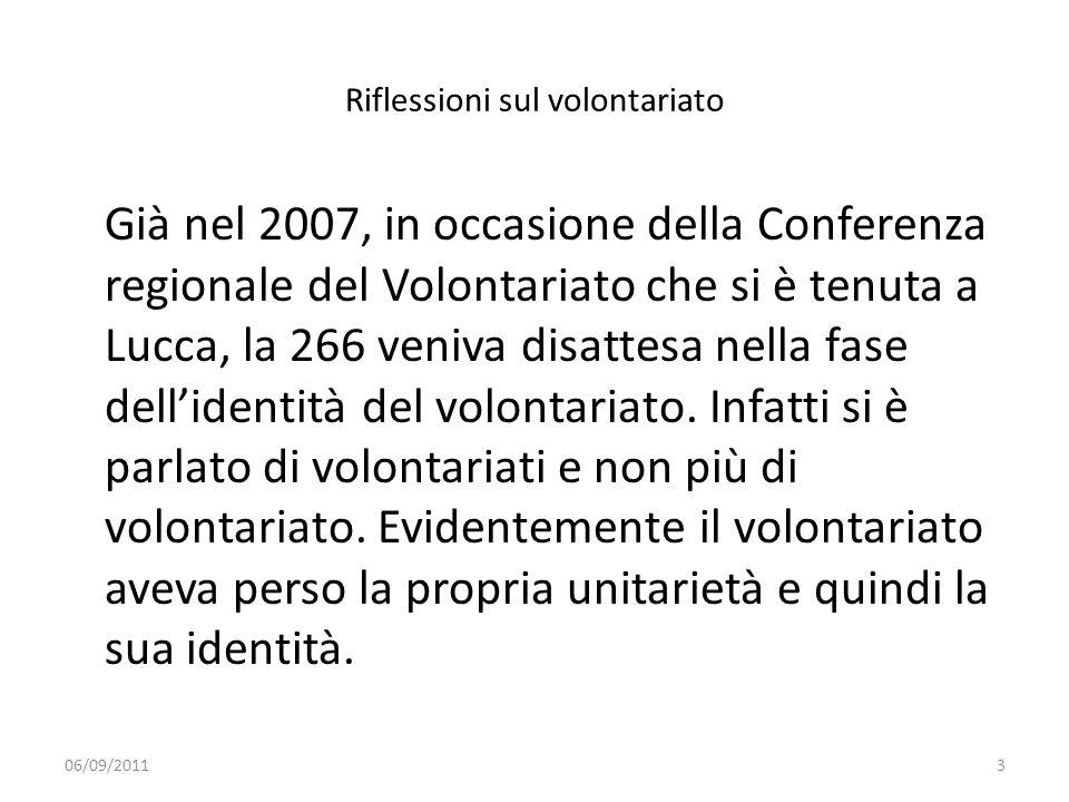 Riflessioni sul volontariato Già nel 2007, in occasione della Conferenza regionale del Volontariato che si è tenuta a Lucca, la 266 veniva disattesa n