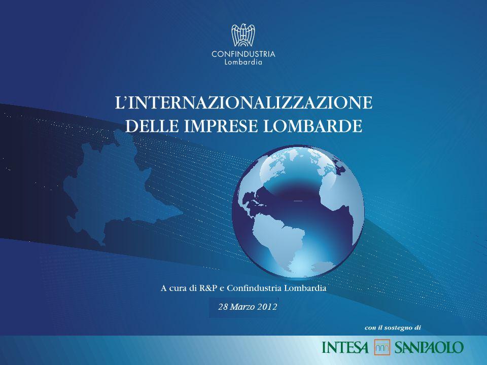 Fonte: Confindustria Lombardia – Indagine sulinternazionalizzazione delle imprese lombarde, marzo 2012 12