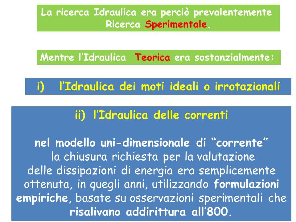 ii)lIdraulica delle correnti nel modello uni-dimensionale di corrente la chiusura richiesta per la valutazione delle dissipazioni di energia era sempl