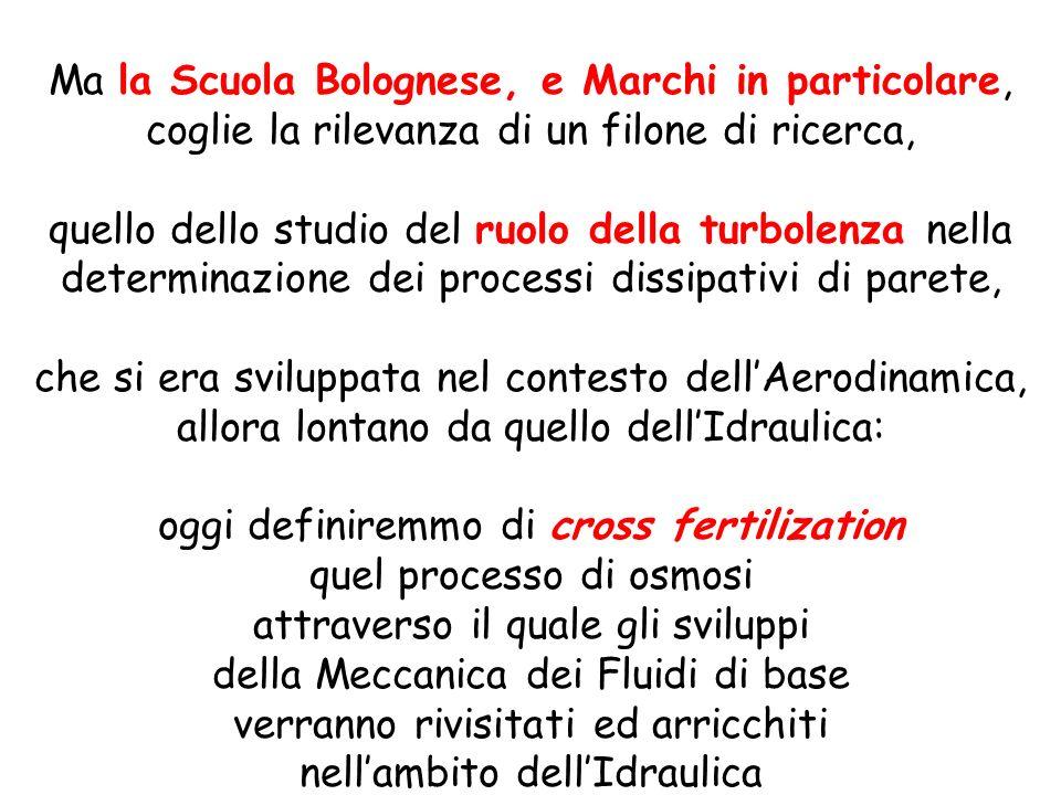 Ma la Scuola Bolognese, e Marchi in particolare, coglie la rilevanza di un filone di ricerca, quello dello studio del ruolo della turbolenza nella det