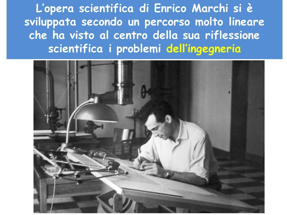 Lopera scientifica di Enrico Marchi si è sviluppata secondo un percorso molto lineare che ha visto al centro della sua riflessione scientifica i probl