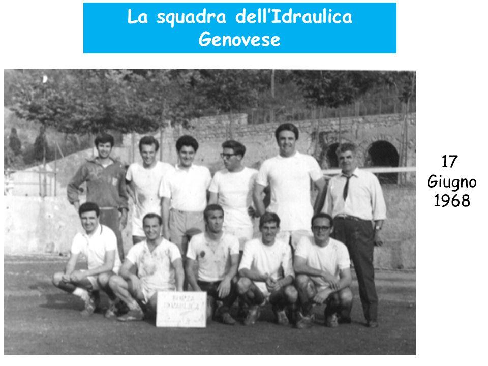Formazione di Idraulica 17 Giugno 1968 La squadra dellIdraulica Genovese