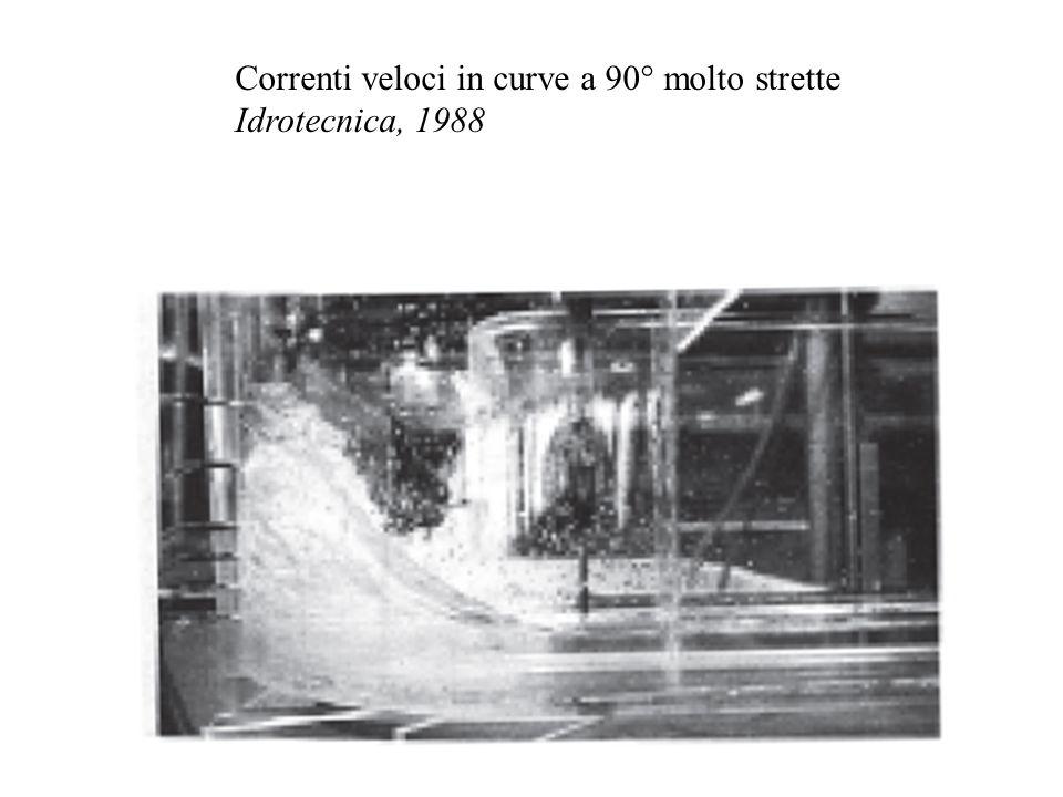 Correnti veloci in curve a 90° molto strette Idrotecnica, 1988