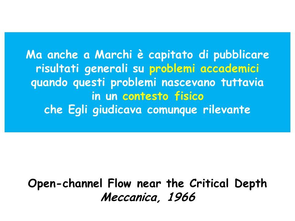 Ma anche a Marchi è capitato di pubblicare risultati generali su problemi accademici quando questi problemi nascevano tuttavia in un contesto fisico c
