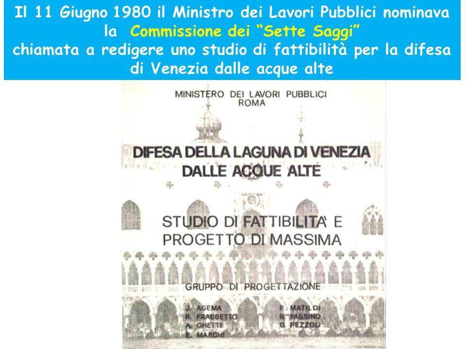 Il 11 Giugno 1980 il Ministro dei Lavori Pubblici nominava la Commissione dei Sette Saggi chiamata a redigere uno studio di fattibilità per la difesa