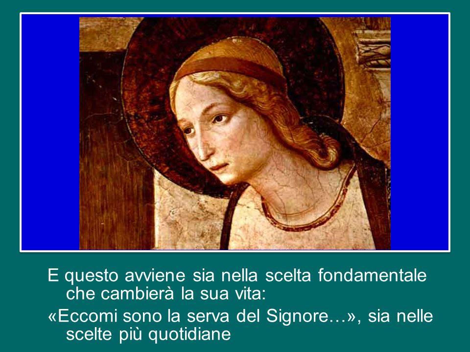 E anche nel momento decisivo dellAnnunciazione dellAngelo, Ella chiede: «Come avverrà questo » (Lc 1,34).