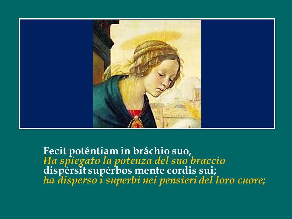 et misericórdia eius a progénie in progénies di generazione in generazione la sua misericordia timéntibus eum.