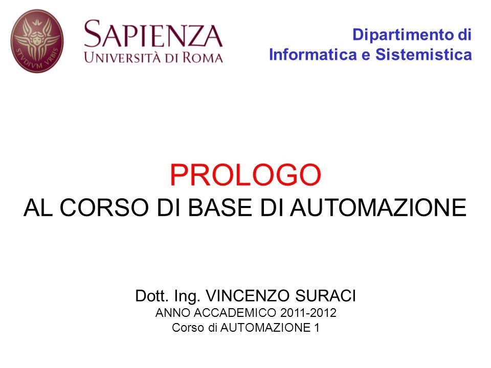 PROLOGO AL CORSO DI BASE DI AUTOMAZIONE Dipartimento di Informatica e Sistemistica Dott.