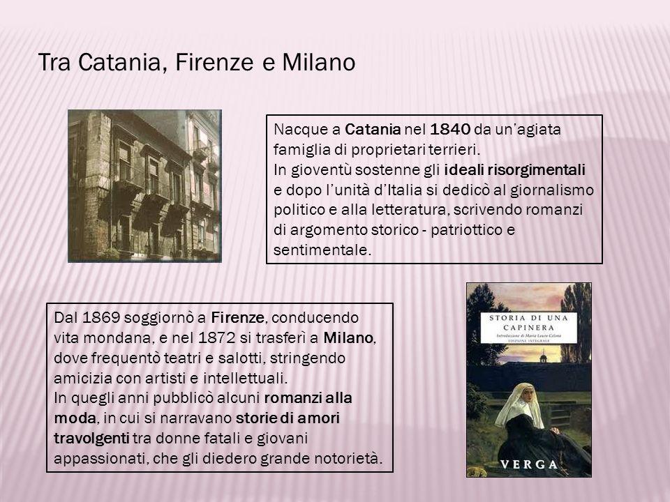 Tra Catania, Firenze e Milano Nacque a Catania nel 1840 da unagiata famiglia di proprietari terrieri. In gioventù sostenne gli ideali risorgimentali e