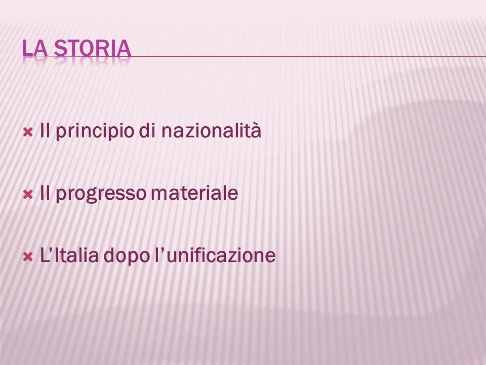 Il principio di nazionalità Il progresso materiale LItalia dopo lunificazione